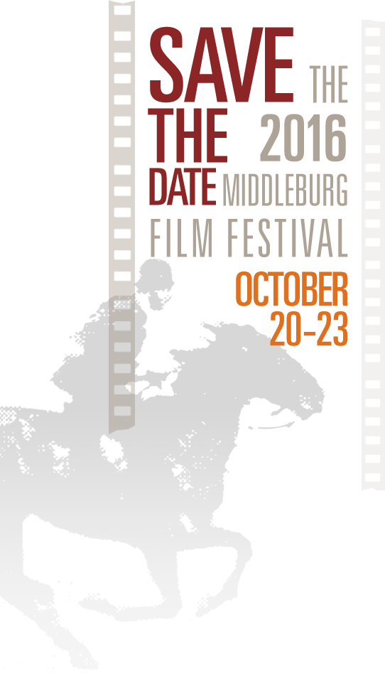Save the Date: The 2016 Middleburg Film Festival, Oct 20-23, 2016